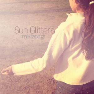 Mixtapin' with Sun Glitters