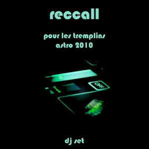 Reccall - Astropolis 2010 - Tremplin BZH Mix