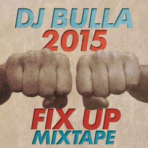 DJ Bulla - 2015 Fix Up Mixtape