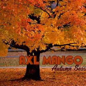 Axl Mango Autumn Sessions