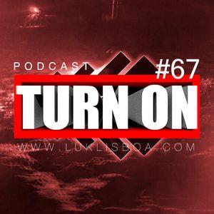 TURN ON #67