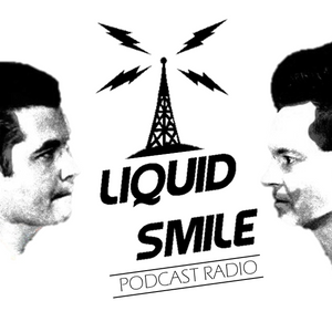 LIQUID SMILE PODCASTRADIO #017