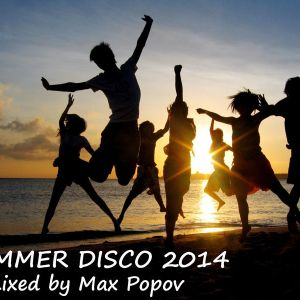 Summer Disco - mixed by Max Popov [2014]