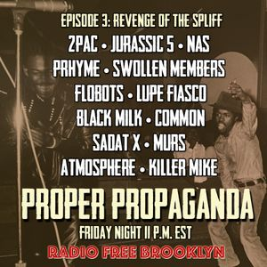 "Proper Propaganda Ep. 3, ""Revenge of the Spliff"""