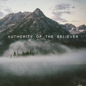 Authority of the Believer Pt. 6: Our Union With God Part 2