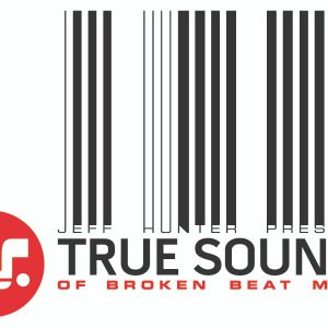 True Sounds Radio - Episode 142 - Part 1 - Mixed by Jeff Hunter