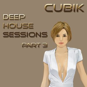 Deep House Sessions - Part 3