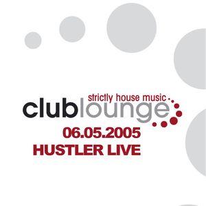 Hustler Live @ Clublounge 06.05.2005