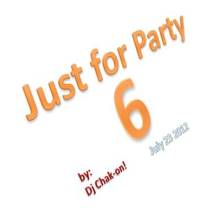 Just For Party 6 by Dj Chak-on!