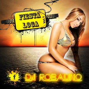 Fiesta Loca The Mixtape by Dj Robalino