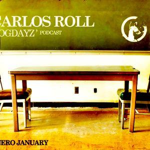 Dogdayz podcast January by Carlos Roll