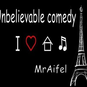 MrAifel - Unbelievable comedy