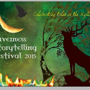 The Teller and the Tale presents the Inverness Storytelling Festival 2015