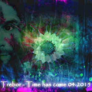 Trebor - Time has come 04.2015