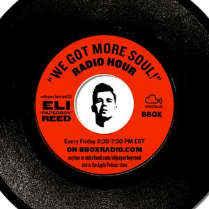 """""""We Got More Soul!"""" Show w/Eli """"Paperboy"""" Reed - March 31st, 2017"""