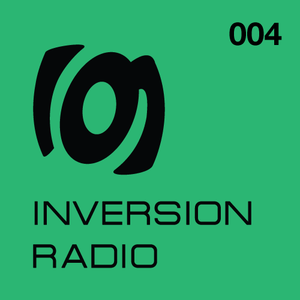 Inversion Radio 004 July 2017