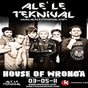 Alè Le Teknival 05.03.2011 - HOUSE OF WRONGA