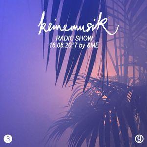 Keinemusik Radio Show &ME 16.06.2017