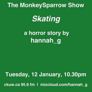 Skating - a story by hannah_g - The MonkeySparrow Show 31
