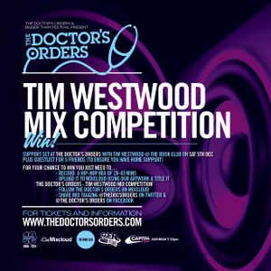 """""""The Doctor's Orders x Tim Westwood competition mix – @TheDocsOrders"""""""
