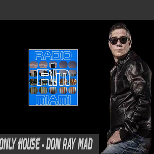 ONLY HOUSE #08! - 20/12/2016 Don Ray Mad