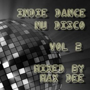 Indie Dance Nu Disco Vol 2 Mixed by Max Dee