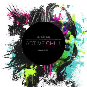 DJ OLD CD - ACTIVE CHILL March 2015