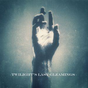 Twilight's Last Gleamings