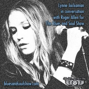 Lynne Jackaman interviewed for The Blues and Soul Show by Roger Allen