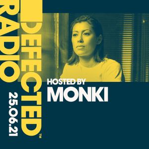 Defected Radio Show hosted by Monki - 25.06.21