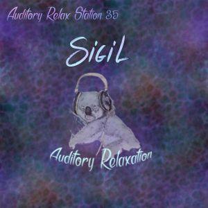 Auditory Relax Station #35: Wingardium Dubiosa with Sigil