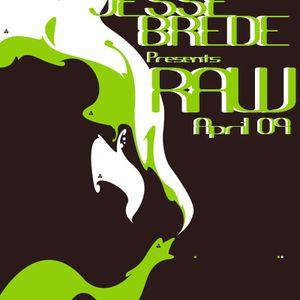 RAW - Brede - APRIL 2009