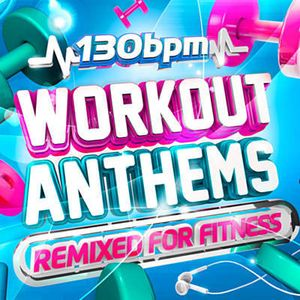 Workout Anthems 130 BPM Non-stop.