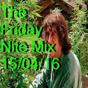 The Friday Nite Mix 15/04/16