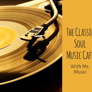 The Classic Soul Music Cafe Show (Hour 1) Week of 4-25-17