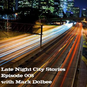 Late Night City Stories 005 with Mark Dolbee - Part1