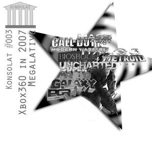 Konsolat 003 - Xbox360: 2007 - Megalative, Teil 1