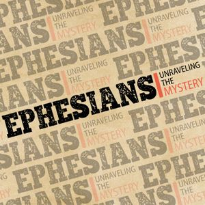 Ephesians:  Unraveling The Mystery -  A People With Authority
