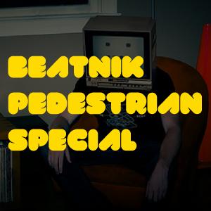 Beatnik Pedestrian Special