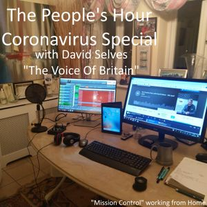 The People's Hour Special Coronavirus What We Know Now with David Selves - 18th April 2020