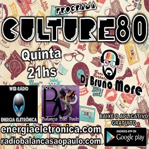 115º Programa Culture 80 - Dj Bruno More