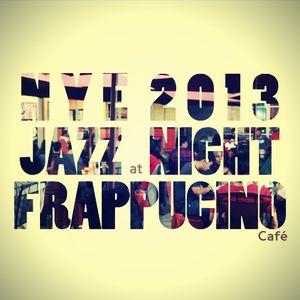 31/12 NYE : Jazz Night Live at Frappucino (Part 1)