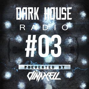 Dinaxell - Dark House Radio #03