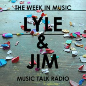 Lyle & Jim: The Week In Music (Best of 2016)