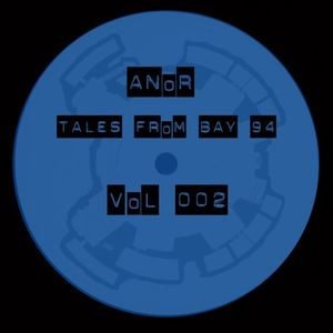 ANoR - Tales From Bay 94 - Vol 002