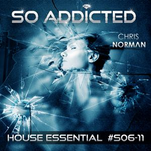 "Mix ""SO ADDICTED"" House Essential #S06-11 by Chris Norman"