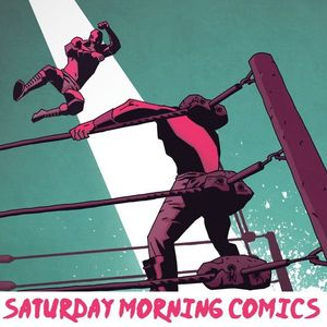 "Saturday Morning Comics #103 ""Wrastlin!"""