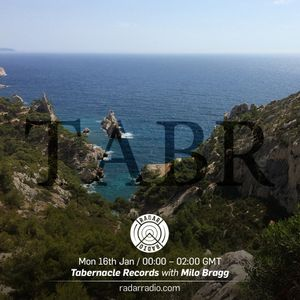 Tabernacle Records w/ Milo Bragg - 16th January 2017