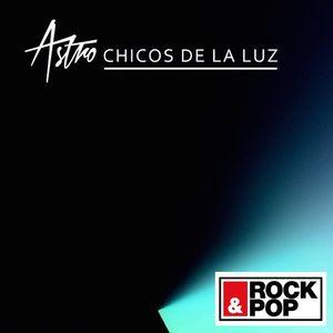 """R&P ASTRO """"CHICOS DE LA LUZ"""""""