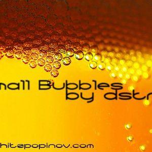 Small Bubbles Pt.2 ∞0ºo